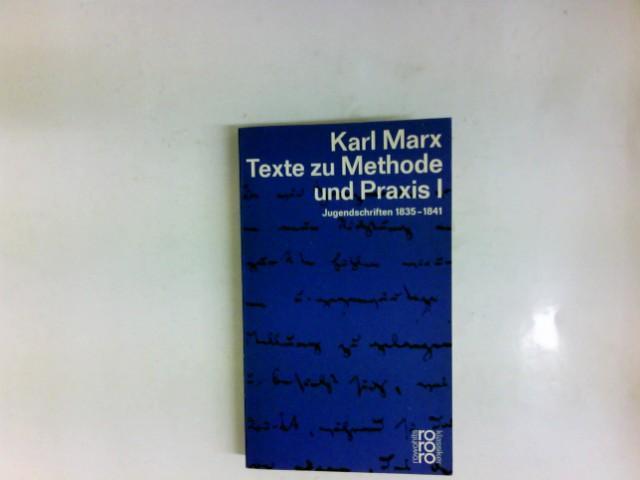 Texte zu Methode und Praxis I: Jugendschriften: Marx, Karl: