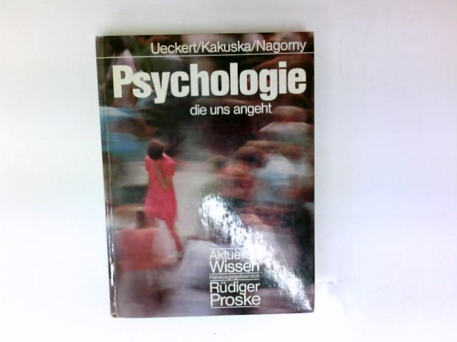 Psychologie, die uns angeht. von; Rainer Kakuska;: Ueckert, Hans, Rainer