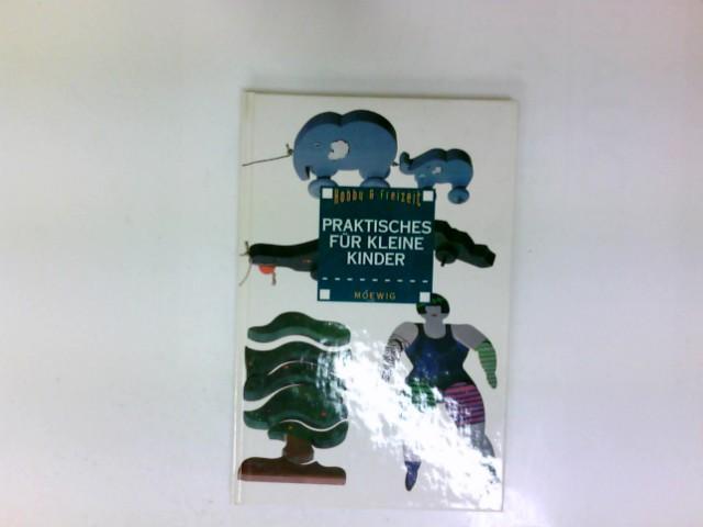 Praktisches für kleine Kinder: Autor, ohne: