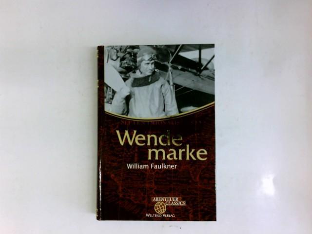 Wendemarke. Roman. Abenteuer Classics.: Faulkner, William: