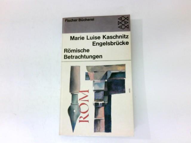 Engelsbrücke : Römische Betrachtungen.: Kaschnitz, Marie Luise: