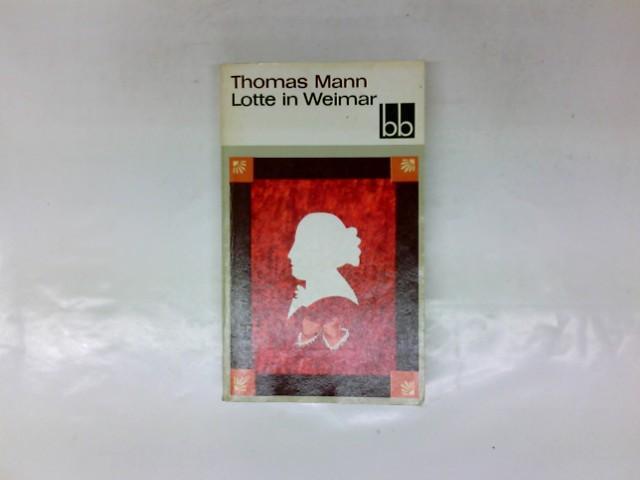 Lotte in Weimar.: Mann, Thomas: