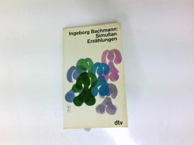 Simultan : neue Erzählungen. - Bachmann, Ingeborg
