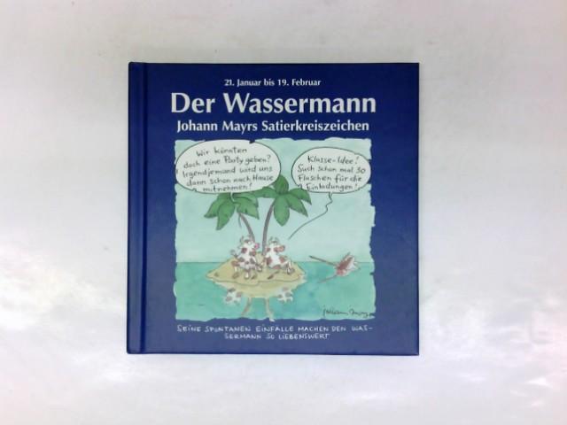 Johann Mayrs Satierkreiszeichen, Der Wassermann: Mayr, Johann: