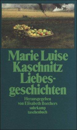 Liebesgeschichten. Ausgew. und mit einem Nachw. vers.: Kaschnitz, Marie Luise: