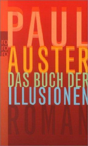 Das Buch der Illusionen : Roman. Dt.: Auster, Paul:
