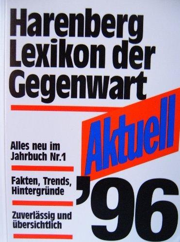 Aktuell 96. Harenberg Lexikon der Gegenwart - unbekannt