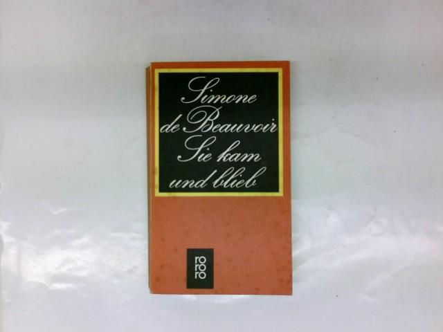 Sie kam und blieb : Roman. [Aus: Beauvoir, Simone de: