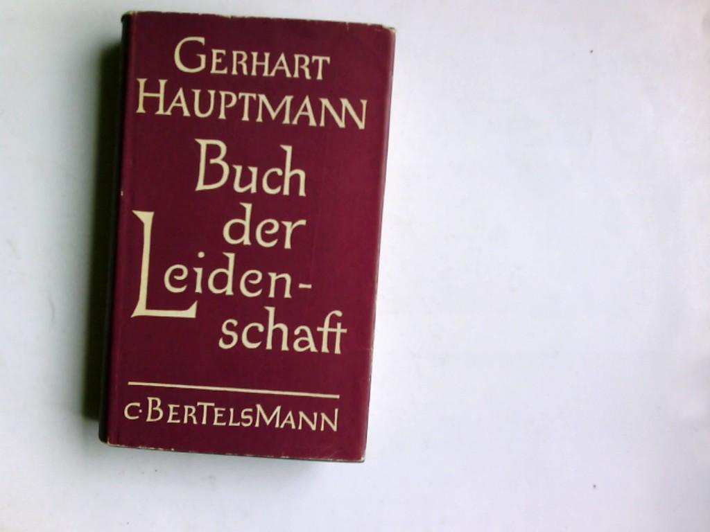 Buch der Leidenschaft : Roman.: Hauptmann, Gerhart: