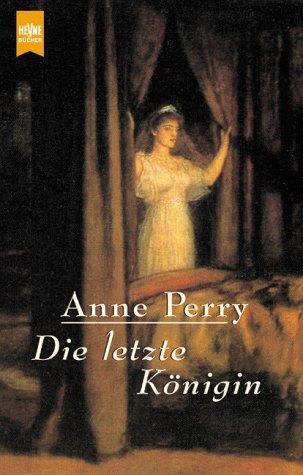 Die letzte Königin : Erzählungen. Aus dem: Perry, Anne: