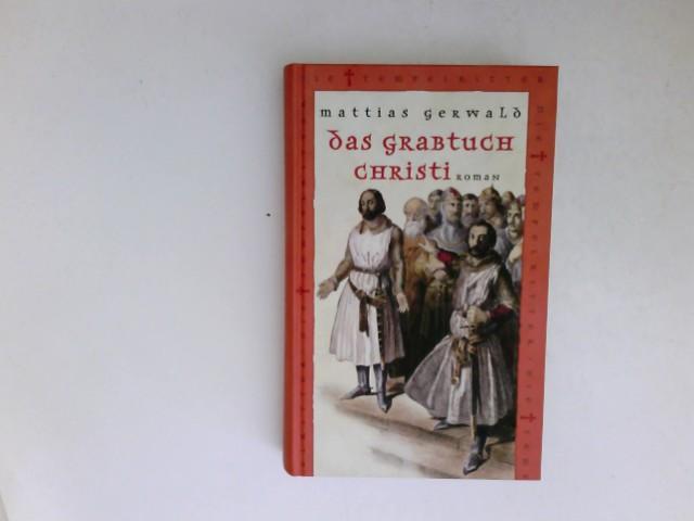 Das Grabtuch Christi: Gerwald, Mattias: