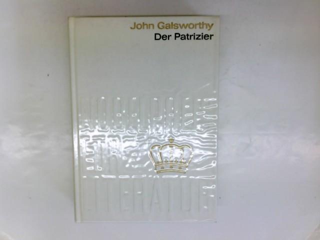 Der Patrizier. Aus der Sammlung Nobelpreis für: Galsworthy, John: