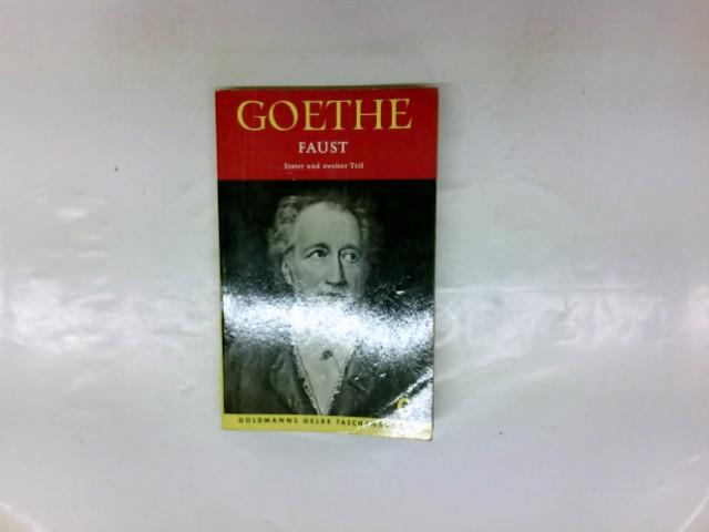 Faust, Erster und zweiter Teil: Goethe: