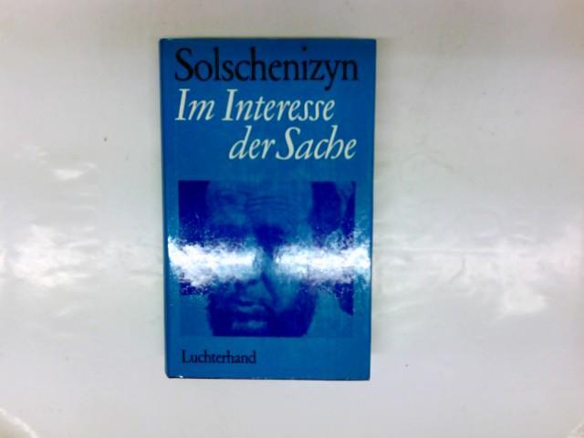 Im Interesse der Sache: Solschenizyn, Alexander: