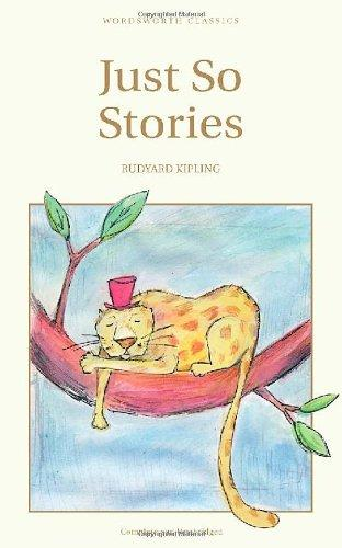 Just So Stories: RUDYARD, KIPLING: