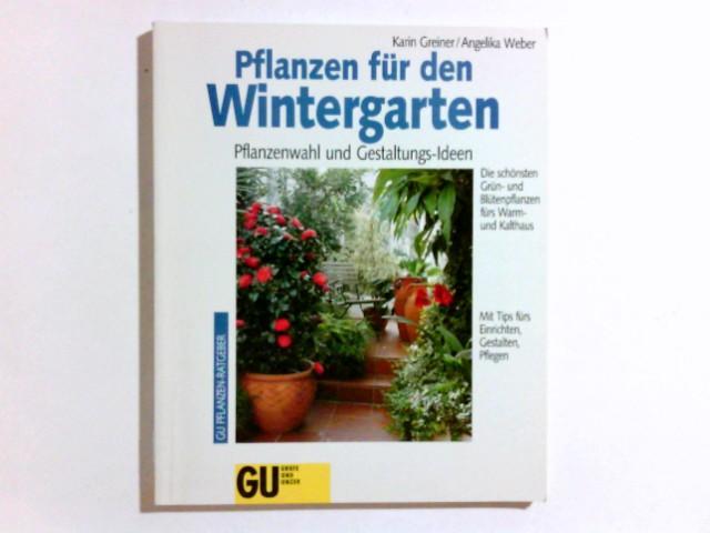 pflanzen fuer den wintergarten von greiner zvab. Black Bedroom Furniture Sets. Home Design Ideas