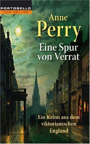 Eine Spur von Verrat : ein Krimi: Perry, Anne: