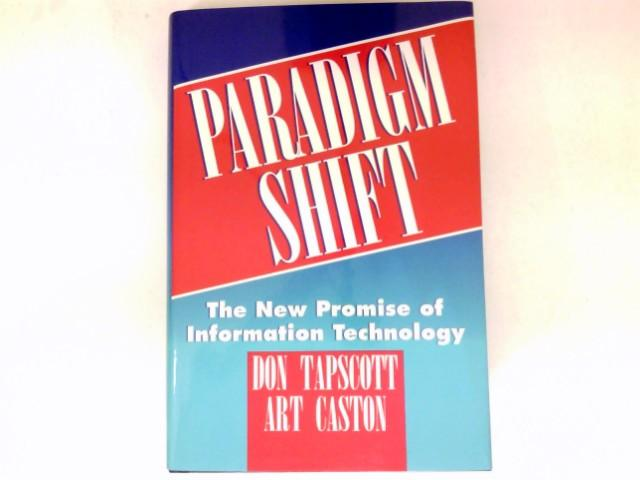Paradigm Shift : The New Promise of Information Technology