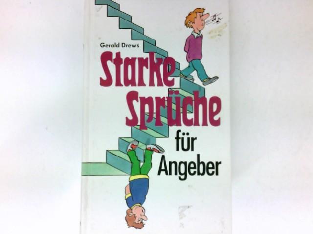 Starke Sprüche für Angeber : von Drews, Gerald:: Augsburg