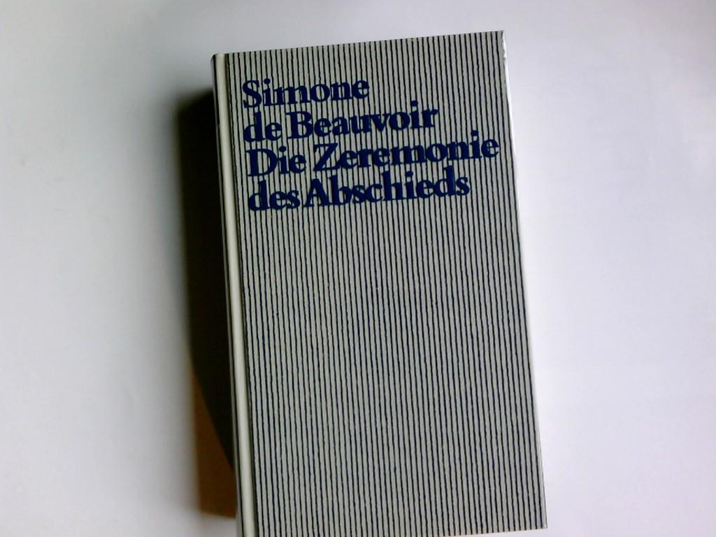 DIE ZEREMONIE DES ABSCHIEDS und Gespräche mit: Beauvoir, Simone de: