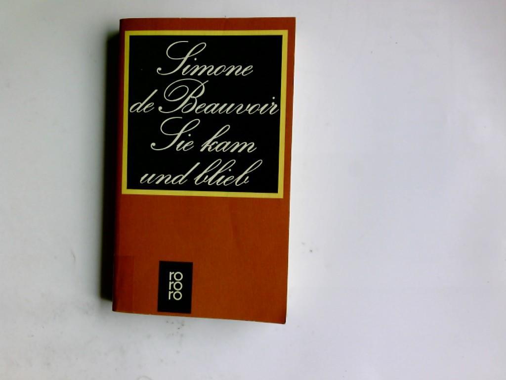 Sie kam und blieb : Roman. Simone: Beauvoir, Simone de: