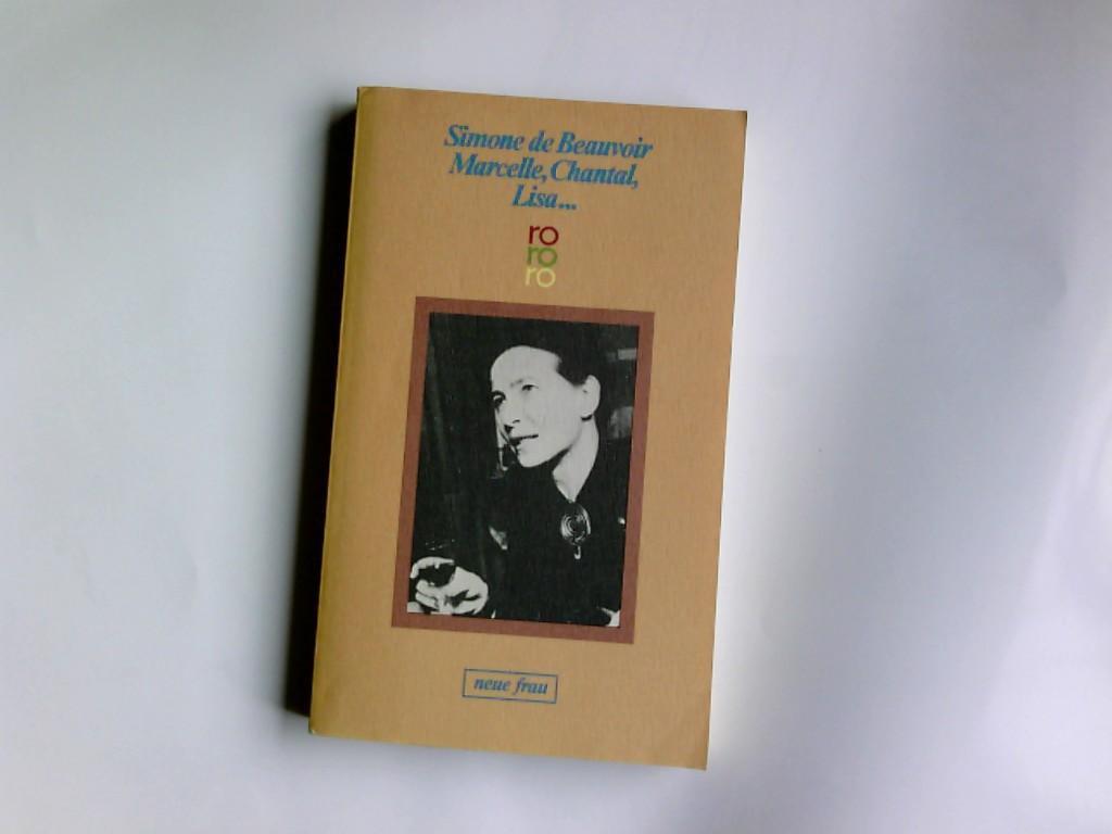 Marcelle, Chantal, Lisa . : e. Roman: Beauvoir, Simone de: