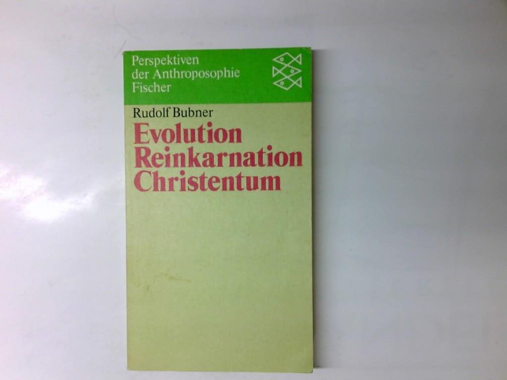 Evolution, Reinkarnation, Christentum. - Bubner, Rudolf