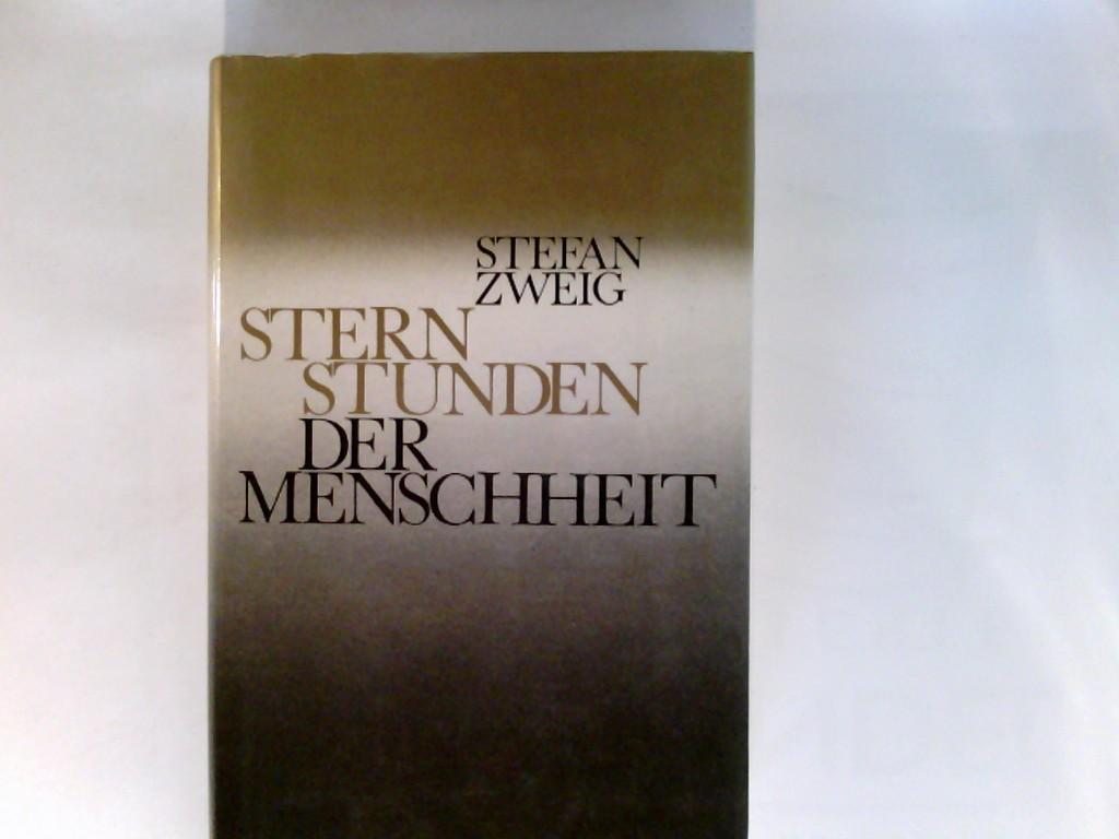 Sternstunden der Menschheit : 12 histor. Miniaturen.: Zweig, Stefan: