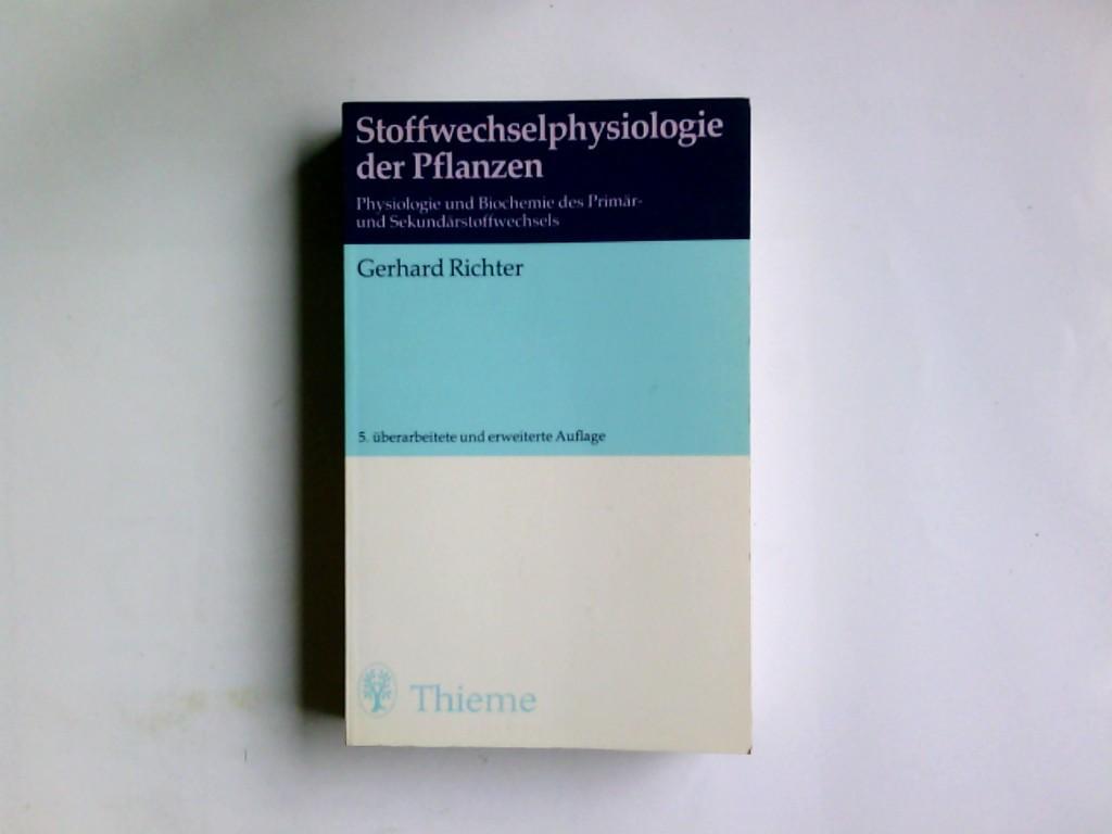 Stoffwechselphysiologie der Pflanzen : Physiologie u. Biochemie: Richter, Gerhard:
