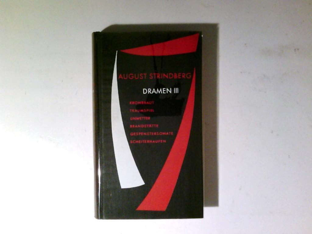 Dramen 3. Band, Kronbraut, Traumspiel, Unwetter, Brandtstätte,: Strindberg, August und