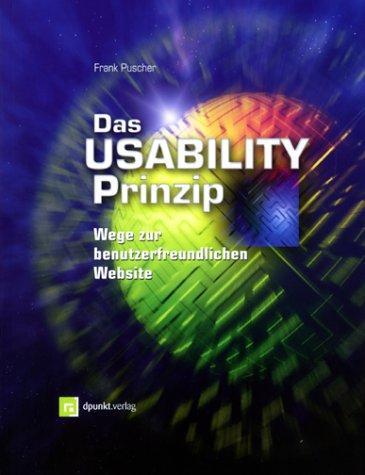 Das Usability-Prinzip : Wege zur benutzerfreundlichen Website. - Puscher, Frank