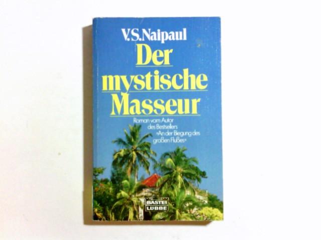 Der mystische Masseur. Aus d. Engl. übers.: Naipaul, V. S.: