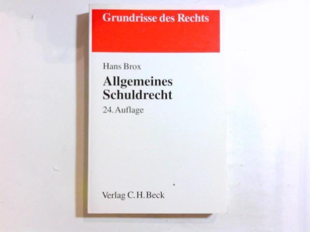 Allgemeines Schuldrecht. von, Grundrisse des Rechts - Brox, Hans