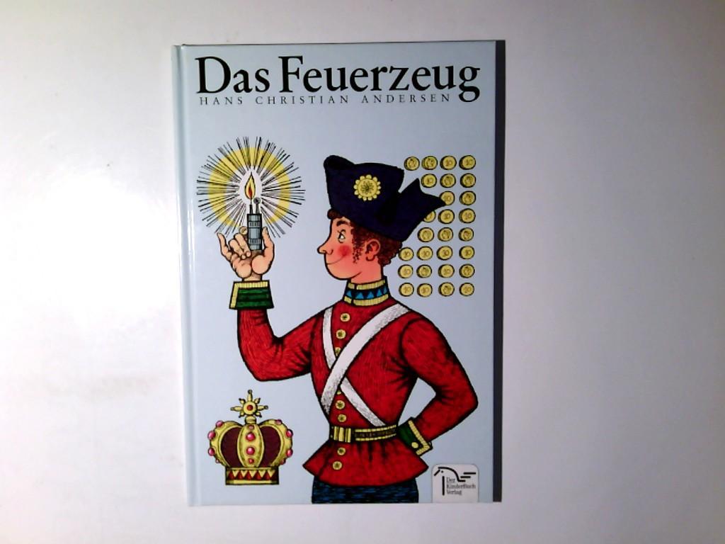 Das Feuerzeug. ein Mdrchen von. Mit Bildern von Eva Rubin - Andersen, Hans Christian und Eva Johanna Rubin