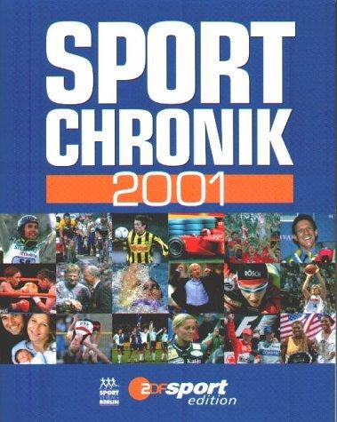 Sportchronik 2001. Texte:. Fotos: Deutsche Presse-Agentur/Zentralbild.: Weise, Klaus und