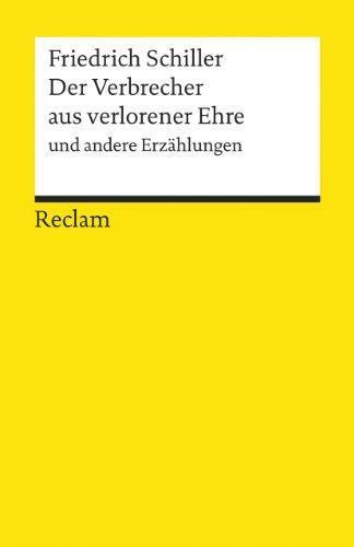 Der Verbrecher aus verlorener Ehre und andere: Schiller, Friedrich:
