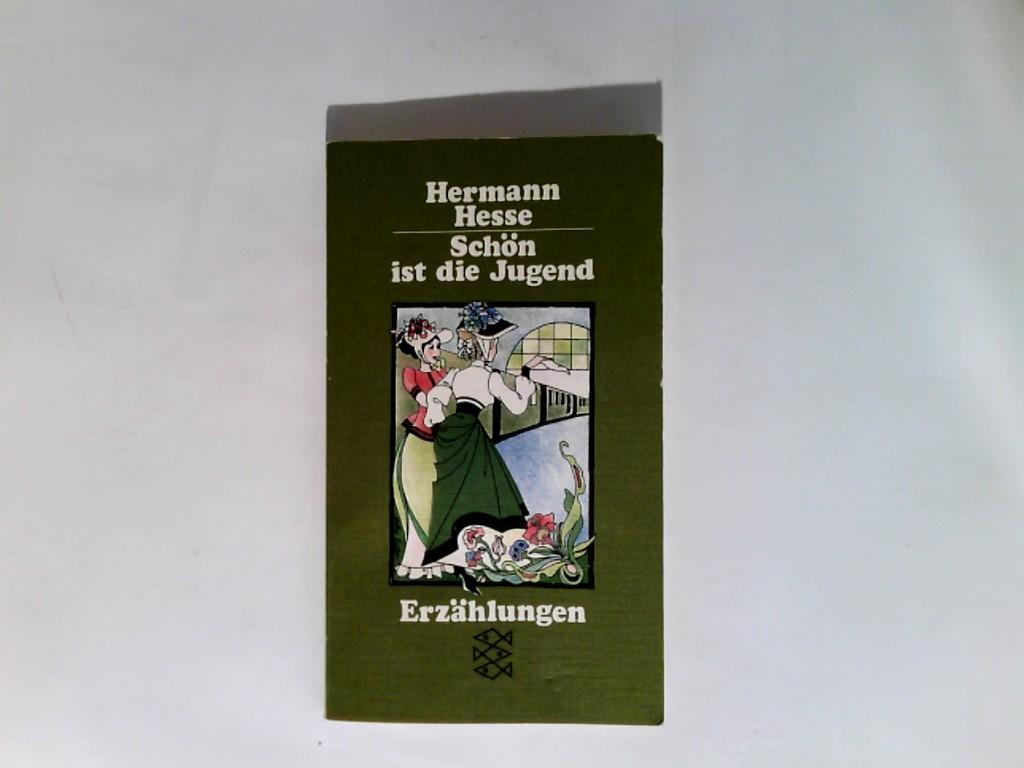 Schön ist die Jugend : Erzählungen.: Hesse, Hermann: