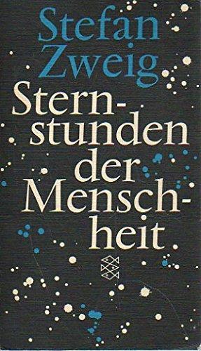 Sternstunden der Menschheit : zwölf histor. Miniaturen.: Zweig, Stefan: