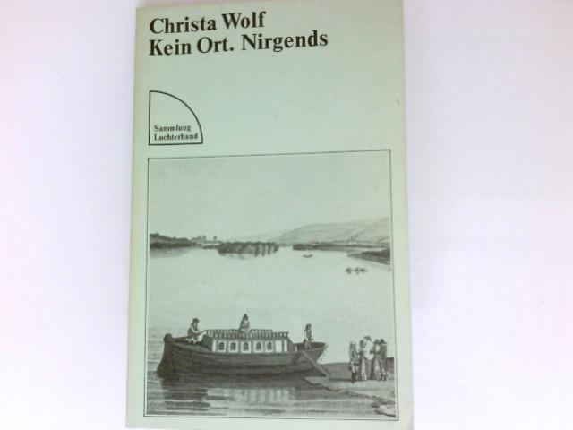 Kein Ort, nirgends : Wolf, Christa: