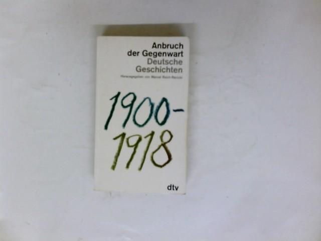 Anbruch der Gegenwart : dt. Geschichten 1900: Reich-Ranicki, Marcel: