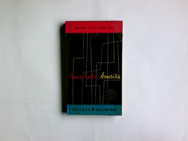 Amerika : Roman. Fischer Bücherei ; 132: Kafka, Franz: