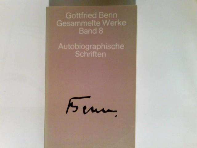 Gesammelte Werke in acht Bänden; Teil: Bd.: Benn, Gottfried.: