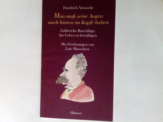Man muß seine Augen auch hinten im: Nietzsche, Friedrich: