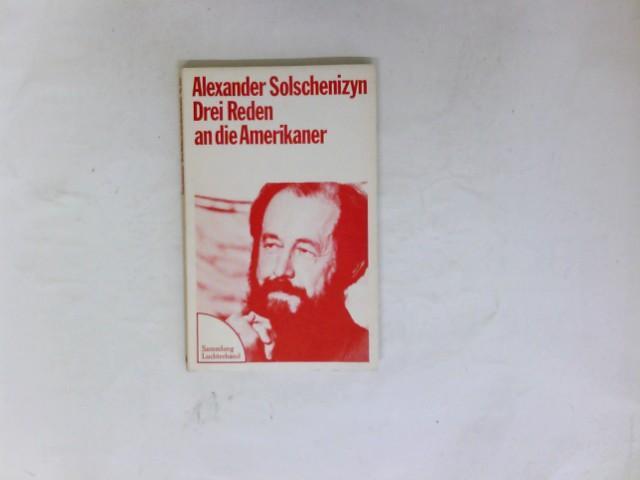 Drei Reden an die Amerikaner. Alexander Solschenizyn.: Solschenizyn, Alexander: