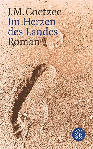 Im Herzen des Landes : Roman. Dt.: Coetzee, J. M.:
