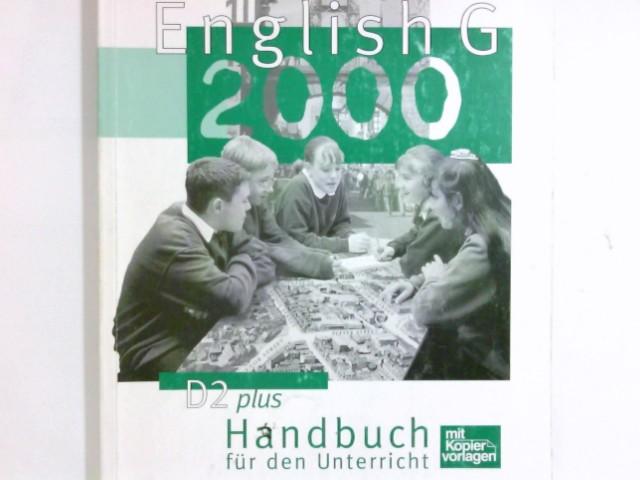 English G 2000; Teil: D2 Plus / Bd. 2. / Handbuch für den Unterricht., Mit Kopiervorlagen