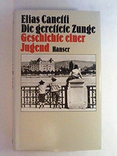 Die gerettete Zunge: Geschichte einer Jugend: Canetti, Elias: