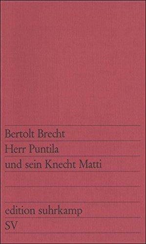 Herr Puntila und sein Knecht Matti: Volksstück: Brecht, Bertolt: