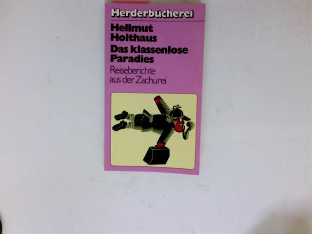 das klassenlose paradies reiseberichte aus der zachurei by holthaus hellmut freiburg. Black Bedroom Furniture Sets. Home Design Ideas