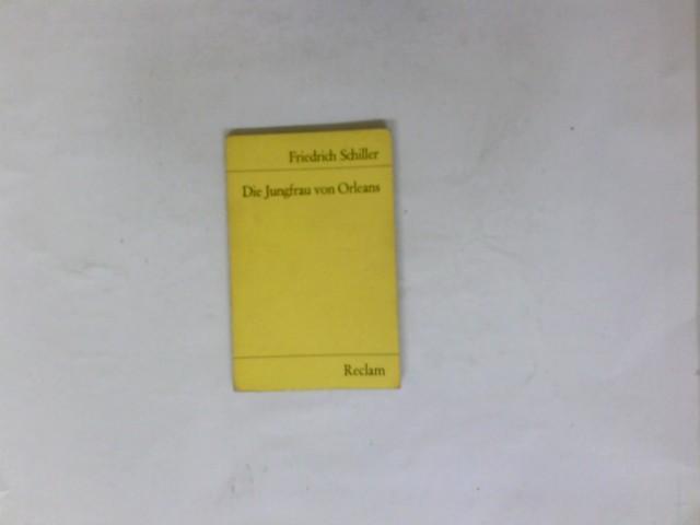 Die Jungfrau von Orleans : eine romant.: Schiller, Friedrich: